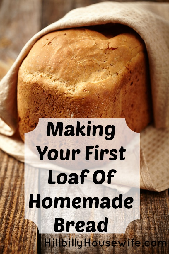 Making Your First Loaf Of Homemade Bread