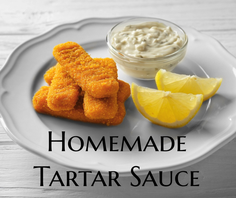 My homemade tartar sauce with fish sticks and lemon wedges.