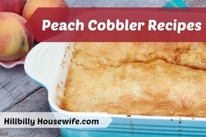 2 Recipes for delicious homemade peach cobbler.