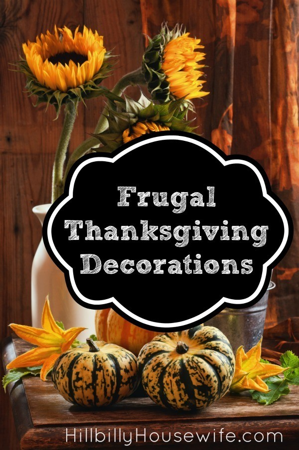 Frugal Thanksgiving Decorations Hillbilly Housewife