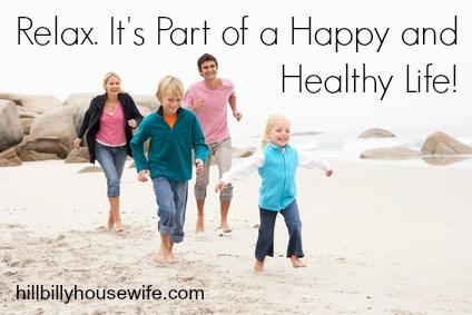 Relax. It's Part of  Happy and Healthy Life!