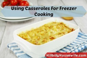 Preparing Casseroles For The Freezer