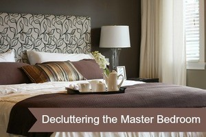 Decluttering the Master bedroom.