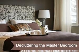 Decluttering the Master bedroom.