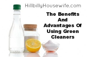 Benefits of using green and homemade cleaners