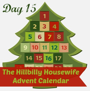 Hillbilly Housewife Advent Calendar Day 15