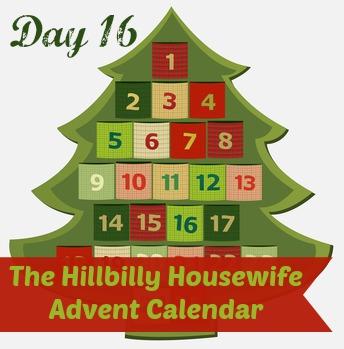 Hillbilly Housewife Advent Calendar Day 16