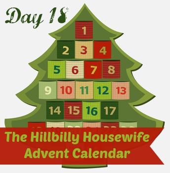 Hillbilly Housewife Advent Calendar Day 18