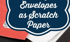 Frugal Tip - Using old envelopes as scratch paper