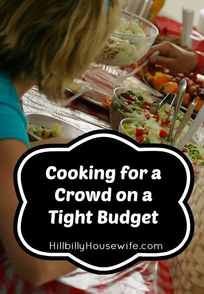 Cooking For A Crowd On A Tight Budget Hillbilly Housewife