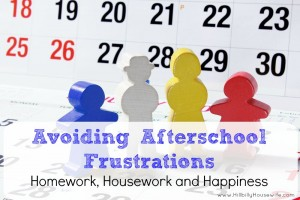 The hours after school and before family dinner, can be quite frustrating if there's to much too do, no plan and chaos all around. Here's how to stay on task, get chores done and have some fun.