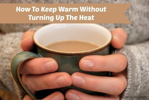 Some simple ways to stay warm during the cooler months without turning up the heat.