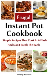 My latest Kindle Cookbook - The Frugal Instant Pot Cookbook - Available on Amazon