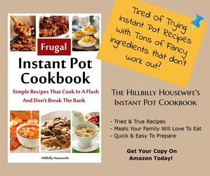 Pick up your copy of the Hillbilly Housewife's Latest Kindle Cookbook.
