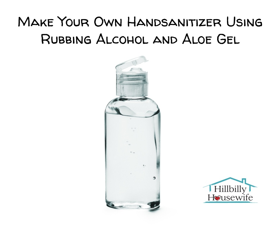 Bottle of clear hand sanitizer - Text: Make Your Own HandSanitizer with Rubbing Alcohol and Aloe Gel